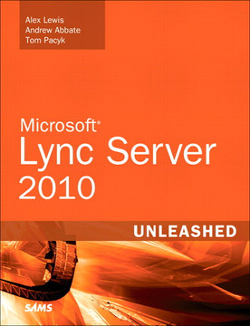 Microsoft® Lync Server 2010 Unleashed