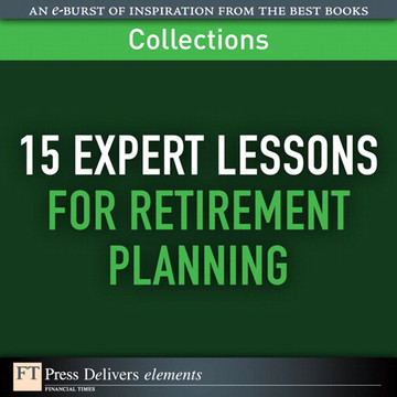 15 Expert Lessons for Retirement Planning (Collection)