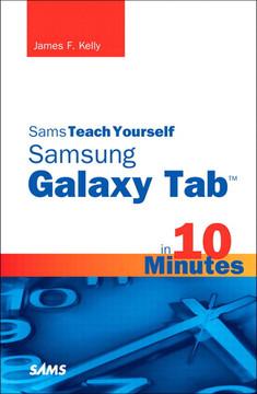 Sams Teach Yourself Samsung GALAXY Tab™ in 10 Minutes