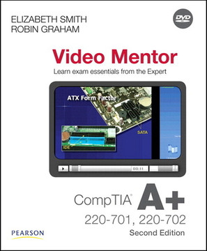 CompTIA A+ 220-701 and 220-702 Video Mentor