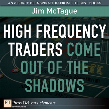 High Frequency Traders Come Out of the Shadows