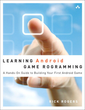 Learning Android Game Programming: A Hands-On Guide to Building Your First Android Game