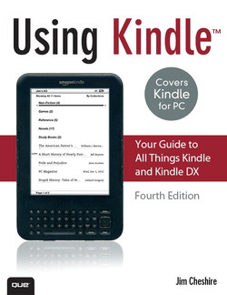 Using Kindle™: Your Guide to All Things Kindle and Kindle DX, Fourth Edition