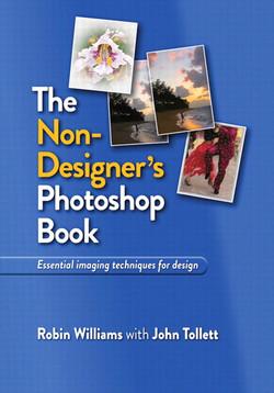 The Non-Designer's Photoshop Book: Essential imaging techniques for design
