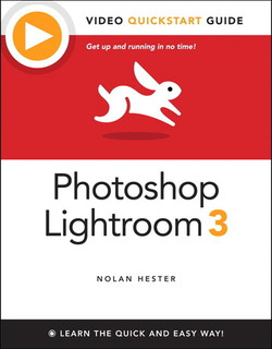 Adobe Photoshop Lightroom 3: Video QuickStart Guide