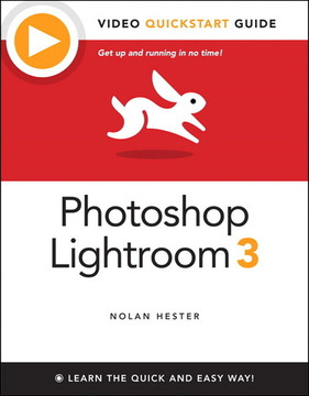 Adobe Photoshop Lightroom 3: Video QuickStart Guide
