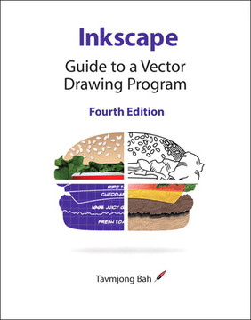Inkscape: Guide to a Vector Drawing Program, Fourth Edition
