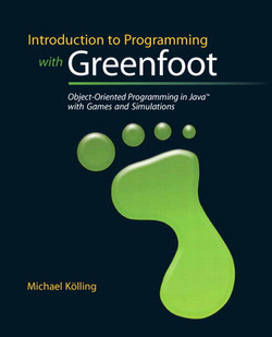 Introduction to Programming with Greenfoot: Object–Oriented Programming in Java™ with Games and Simulations, First Edition