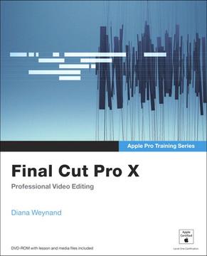Apple Pro Training Series: Final Cut Pro X