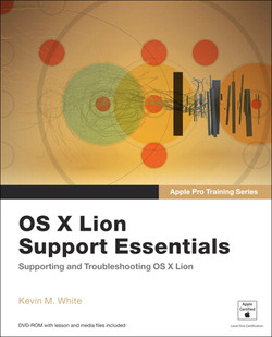 Apple Pro Training Series: OS X Lion Support Essentials