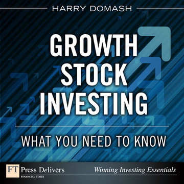Growth Stock Investing : What You Need to Know