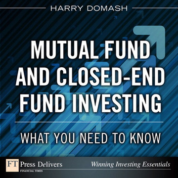 Mutual Fund and Closed-End Fund Investing: What You Need to Know