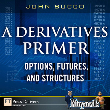 A Derivatives Primer: Options, Futures, and Structures