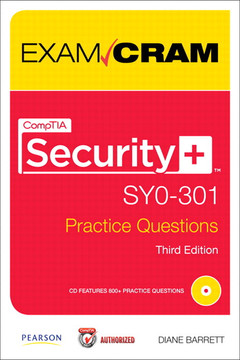 CompTIA Security+ SY0-301 Practice Questions Exam Cram, Third Edition