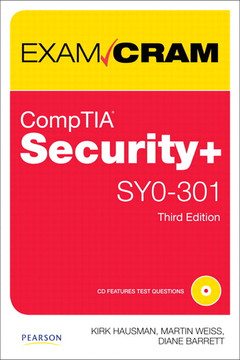 CompTIA® Security+™ SY0-301 Exam Cram, Third Edition