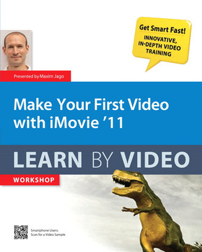 'Make Your First Video with iMovie 11: Learn by Video'