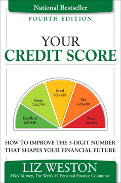 Your Credit Score: How to Improve the 3-Digit Number That Shapes Your Financial Future, Fourth Edition