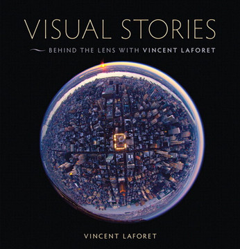 Visual Stories: Behind the Lens with Vincent Laforet