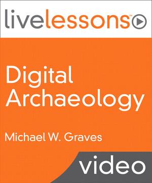 Digital Archaeology LiveLessons (Video Training), Safari