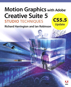 CS5.5 Update: Motion Graphics with Adobe Creative Suite 5 Studio Techniques