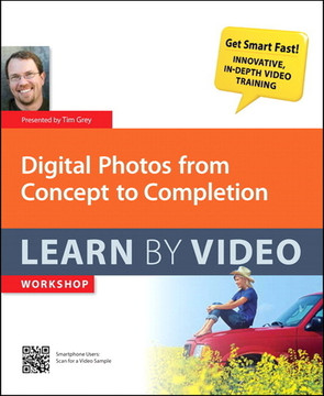 Digital Photos from Concept to Completion Learn by Video