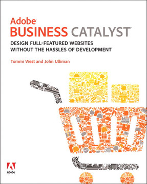 Adobe® Business Catalyst®: Design full-featured websites without the hassles of development