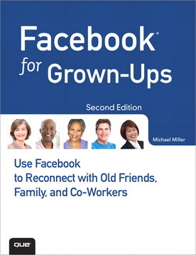 Facebook for Grown-Ups, Second Edition