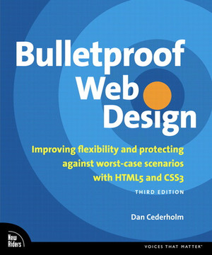 Bulletproof Web Design: Improving flexibility and protecting against worst-case scenarios with HTML5 and CSS3, Third Edition