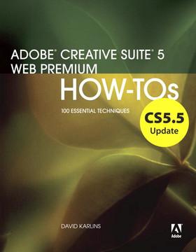 CS5.5 Update: Adobe Creative Suite 5 Web Premium: How-Tos: 100 Essential Techniques