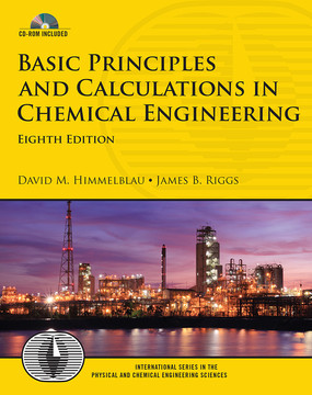 Basic Principles and Calculations in Chemical Engineering, Eight Edition