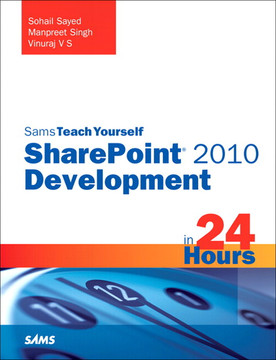 Sams Teach Yourself SharePoint® 2010 Development in 24 Hours