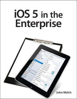 iOS 5 in the Enterprise: A hands-on guide to managing iPhones and iPads