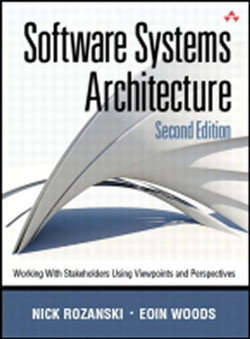 Software Systems Architecture: Working with Stakeholders Using Viewpoints and Perspectives, Second Edition