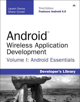 Android Wireless Application Development Volume I: Android Essentials, Third Edition