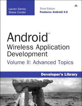 Android™ Wireless Application Development Volume II: Advanced Topics, Third Edition