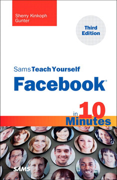 Sams Teach Yourself Facebook® in 10 Minutes, Third Edition