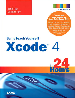 Sams Teach Yourself Xcode® 4 in 24 Hours