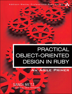 Practical Object-Oriented Design in Ruby: An Agile Primer