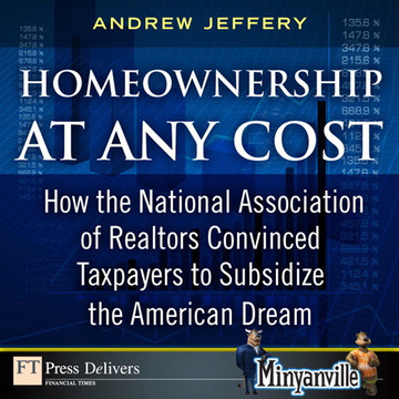 Homeownership at Any Cost: How the National Association of Realtors Convinced Taxpayers to Subsidize the American Dream
