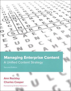 Managing Enterprise Content: A Unified Content Strategy, Second Edition