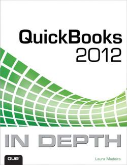 QuickBooks® 2012 In Depth