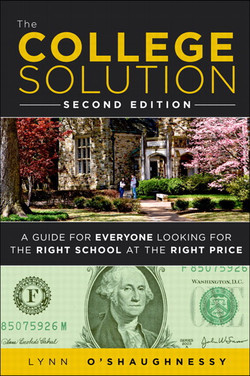 The College Solution: A Guide for Everyone Looking for the Right School at the Right Price, Second Edition