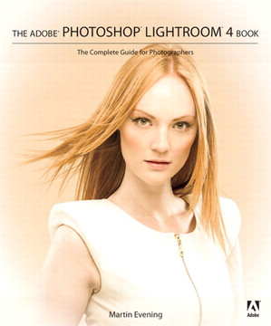The Adobe® Photoshop® Lightroom® 4 Book: The Complete Guide for Photographers
