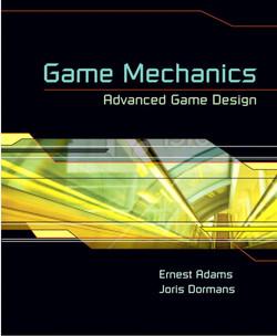 Game Mechanics: Advanced Game Design