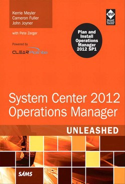 System Center 2012 Operations Manager Unleashed, Second Edition