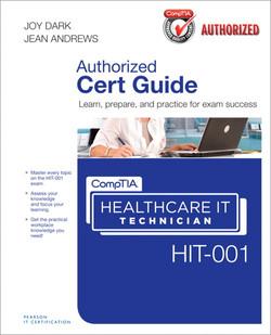 CompTIA® Healthcare IT Technician HIT-001 Authorized Cert Guide