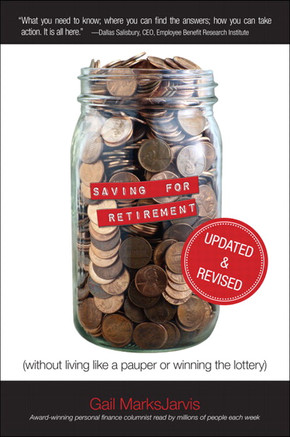 Saving for Retirement without Living Like a Pauper or Winning the Lottery, Updated and Revised