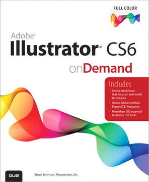 Adobe® Illustrator® CS6 on Demand, Second Edition