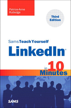 Sams Teach Yourself LinkedIn® in 10 Minutes, Third Edition