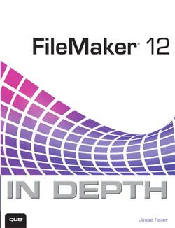 FileMaker® 12 In Depth